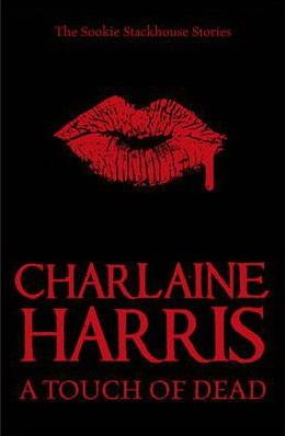 A Touch of Dead - A Sookie Stackhouse Collection