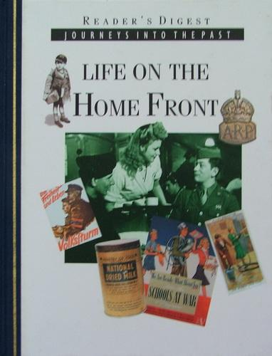 Reader's Digest Journeys into the Past: Life on the Home Front