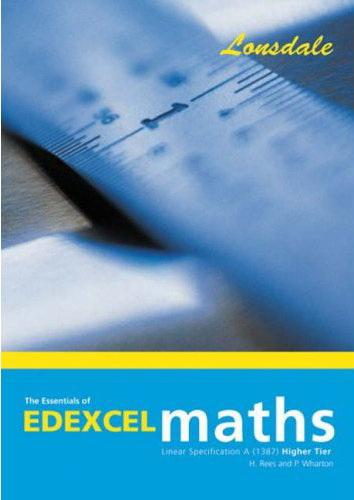 Essentials of Edexcel Maths Linear Specification a (1387) Higher Tier